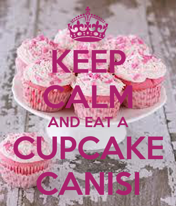 KEEP CALM AND EAT A CUPCAKE CANISI