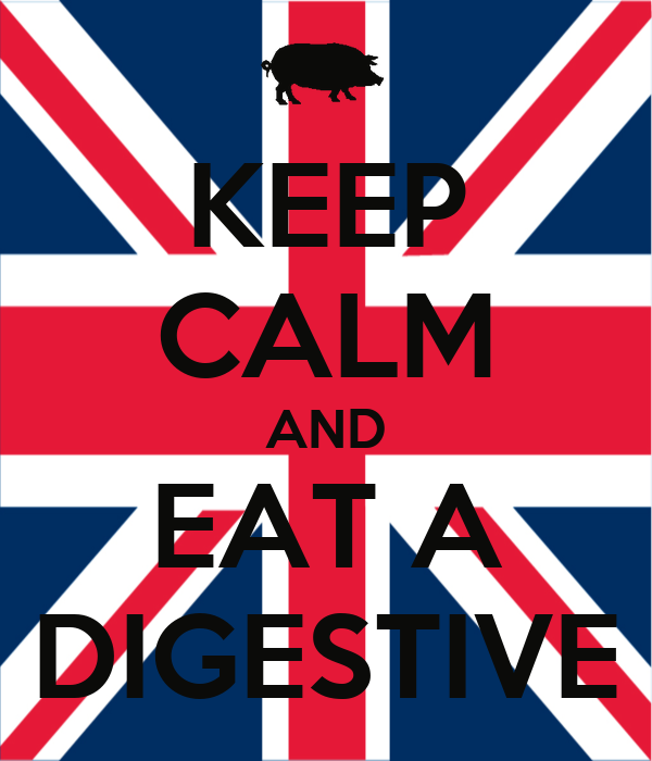 KEEP CALM AND  EAT A  DIGESTIVE