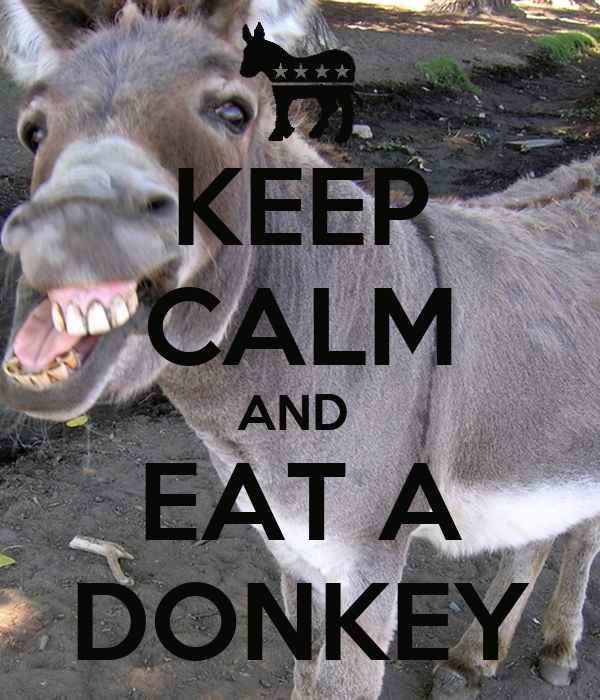 KEEP CALM AND  EAT A DONKEY