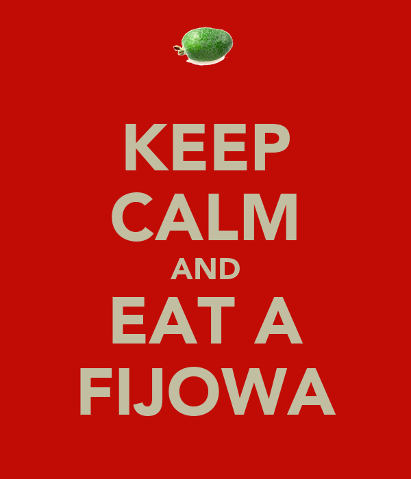 KEEP CALM AND EAT A FIJOWA