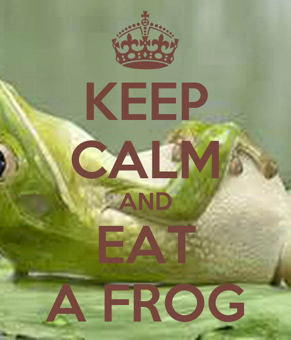 KEEP CALM AND EAT A FROG