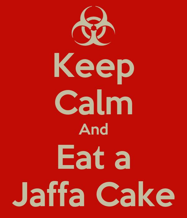 Keep Calm And Eat a Jaffa Cake