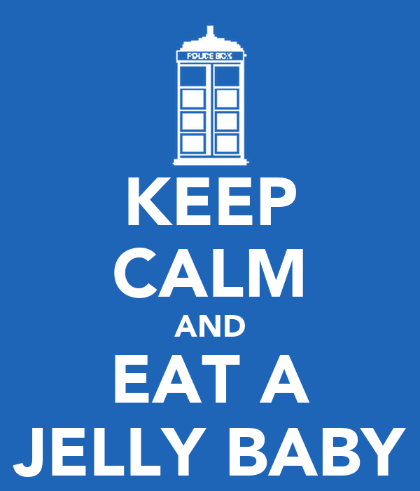 KEEP CALM AND EAT A JELLY BABY