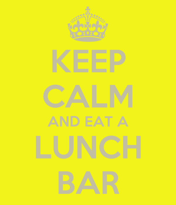 KEEP CALM AND EAT A LUNCH BAR