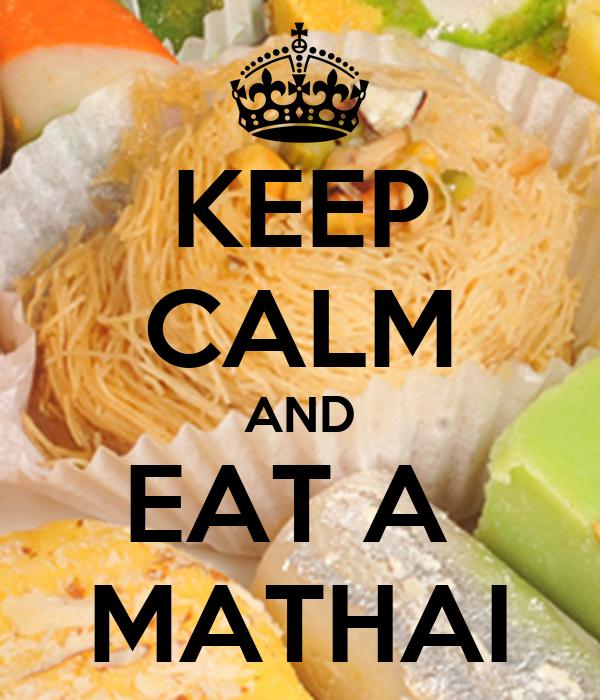 KEEP CALM AND EAT A  MATHAI