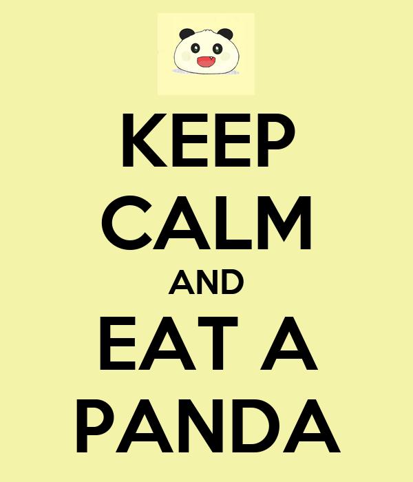 KEEP CALM AND EAT A PANDA