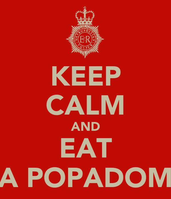 KEEP CALM AND EAT A POPADOM