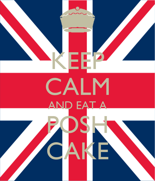 KEEP CALM AND EAT A POSH CAKE