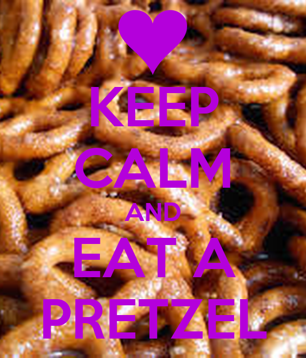 KEEP CALM AND EAT A PRETZEL