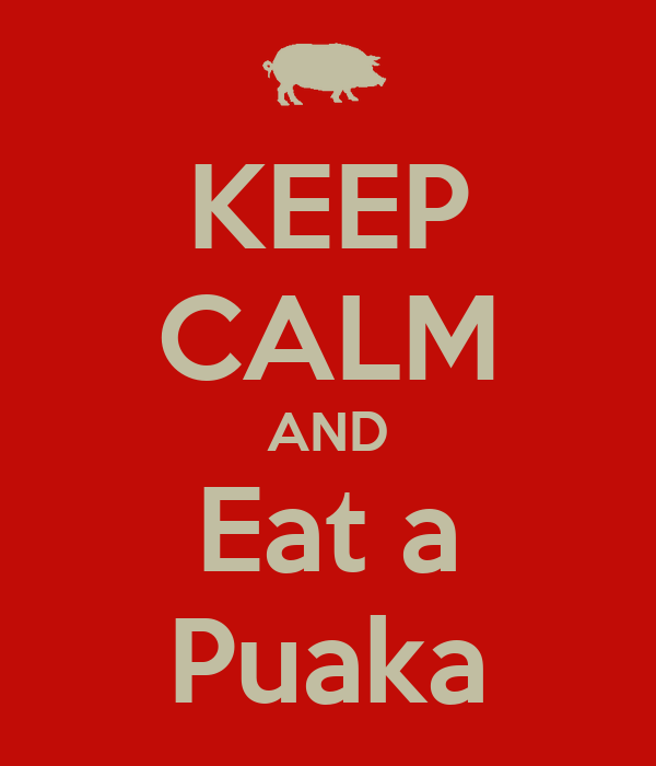 KEEP CALM AND Eat a Puaka
