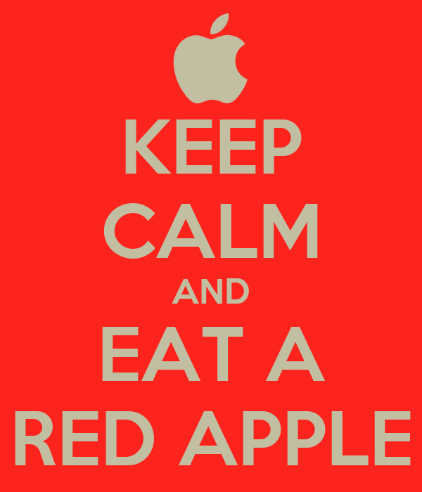 KEEP CALM AND EAT A RED APPLE