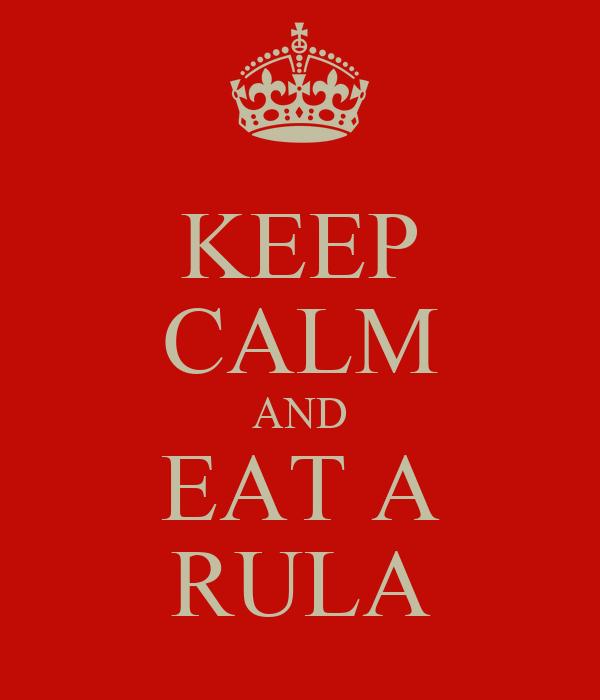 KEEP CALM AND EAT A RULA