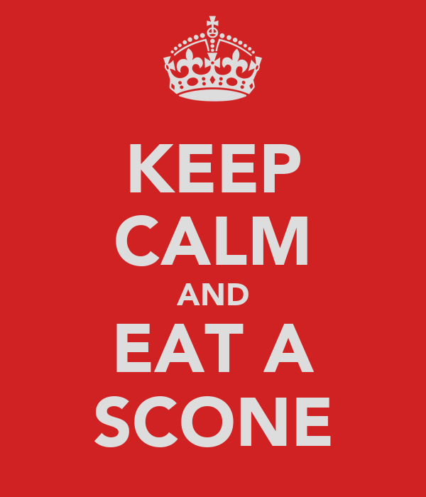 KEEP CALM AND EAT A SCONE