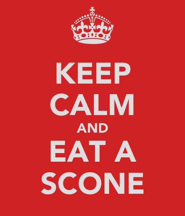 KEEP CALM AND EAT A SCONE