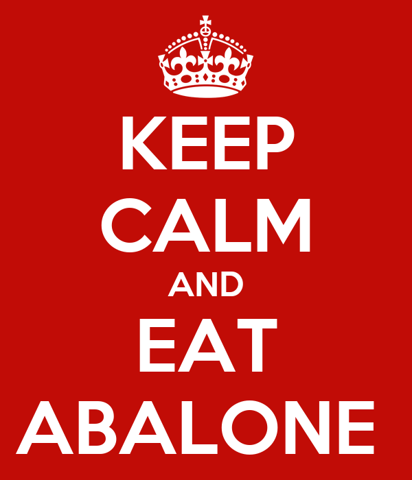 KEEP CALM AND EAT ABALONE