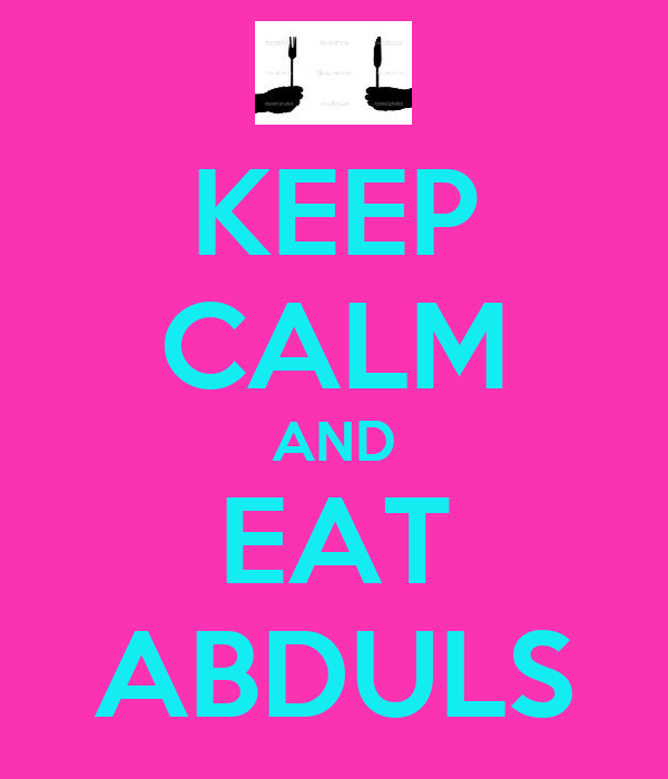 KEEP CALM AND EAT ABDULS