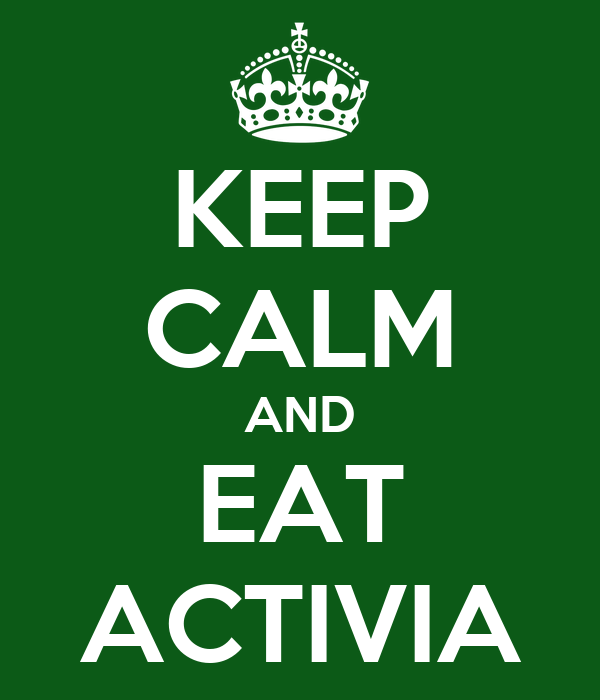 KEEP CALM AND EAT ACTIVIA