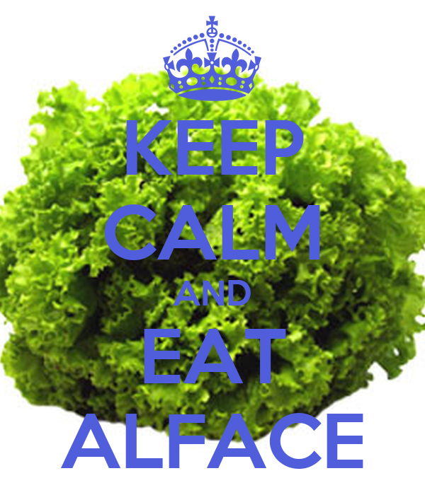 KEEP CALM AND EAT ALFACE