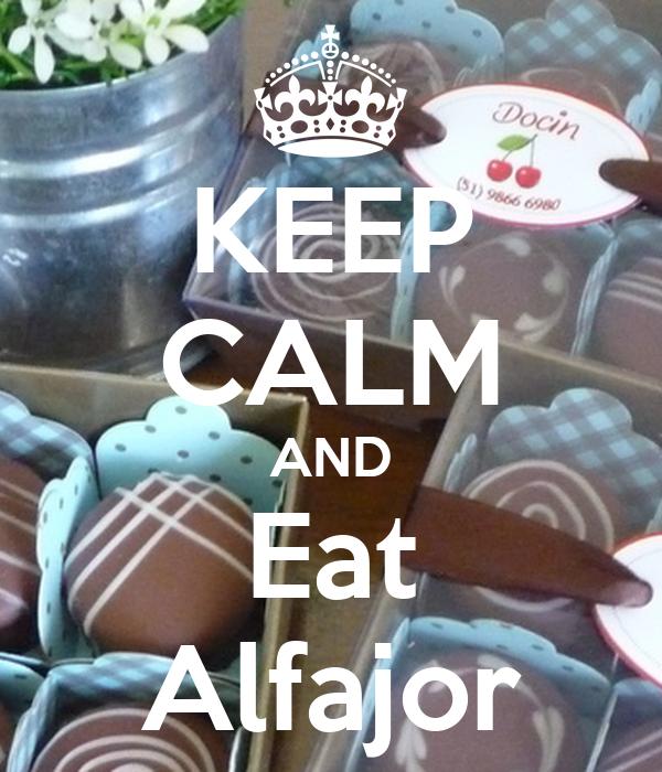 KEEP CALM AND Eat Alfajor