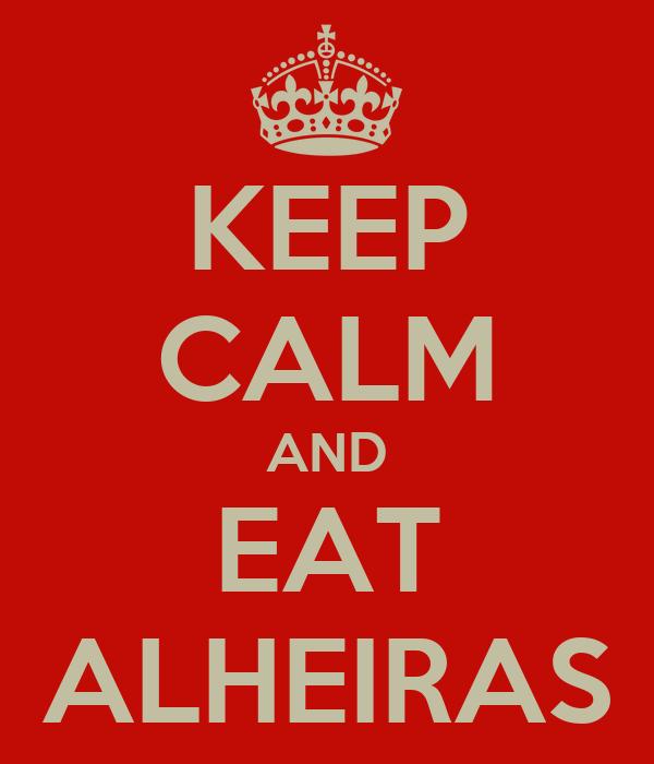 KEEP CALM AND EAT ALHEIRAS