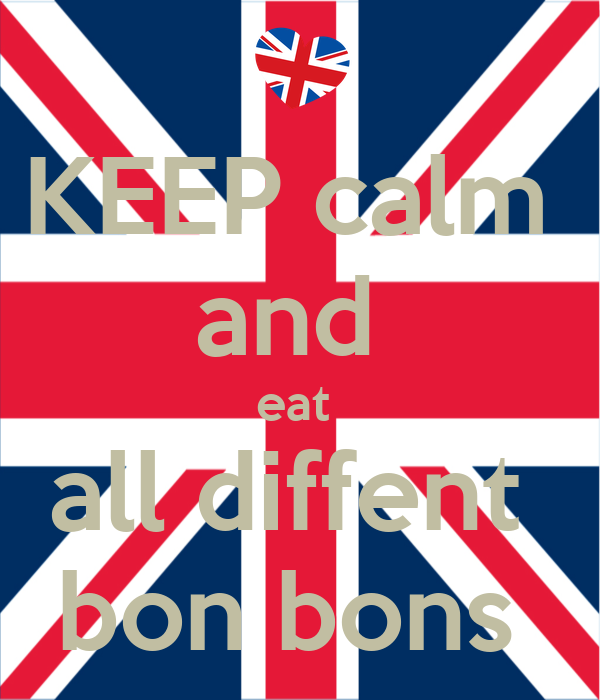 KEEP calm  and  eat  all diffent  bon bons