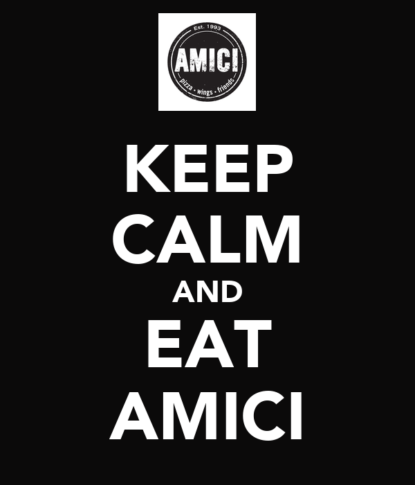 KEEP CALM AND EAT AMICI