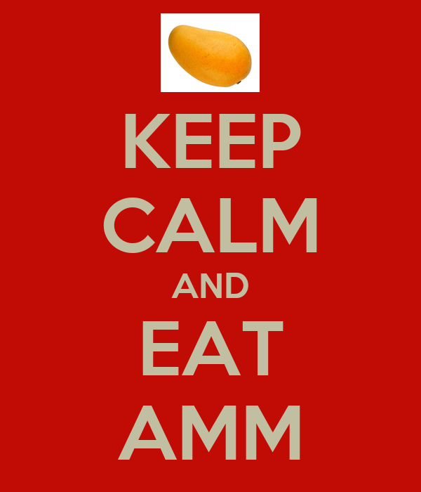 KEEP CALM AND EAT AMM