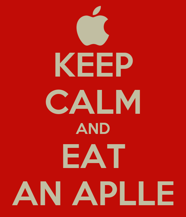 KEEP CALM AND EAT AN APLLE