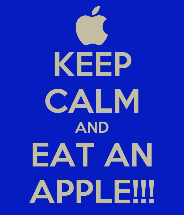 KEEP CALM AND EAT AN APPLE!!!