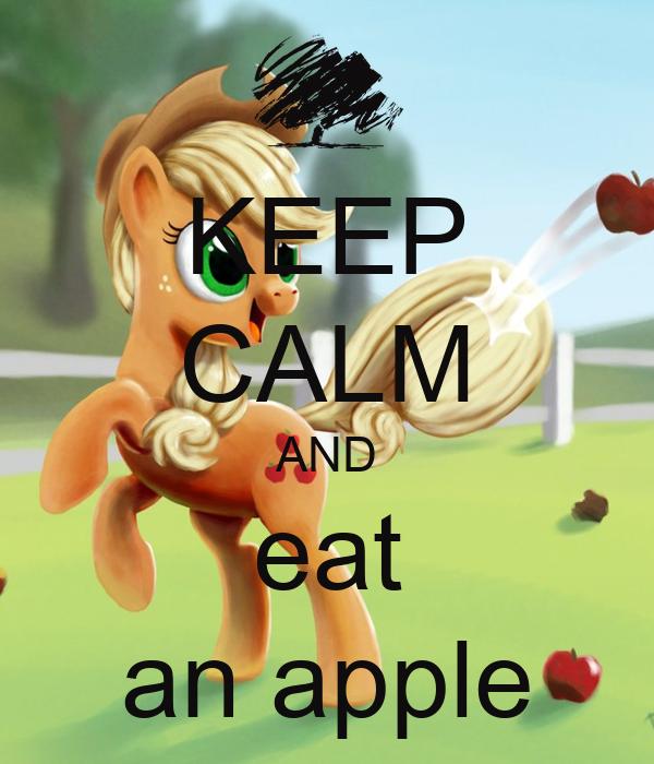 KEEP CALM AND eat an apple