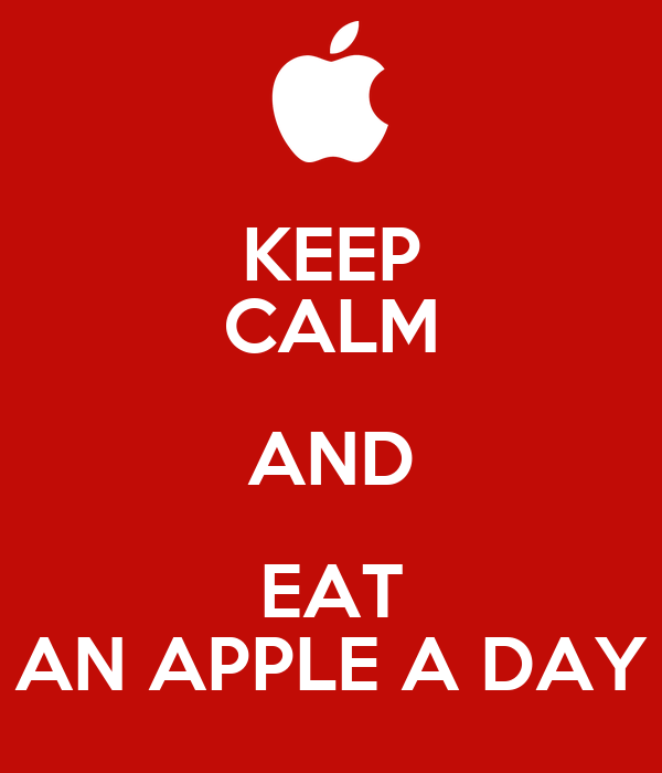 KEEP CALM AND EAT AN APPLE A DAY
