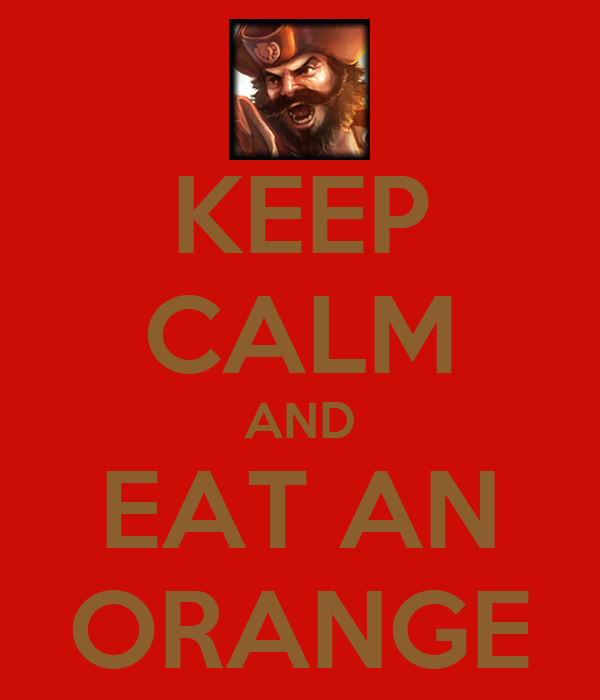 KEEP CALM AND EAT AN ORANGE