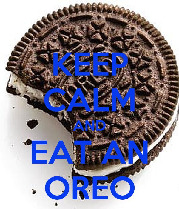 KEEP CALM AND EAT AN OREO