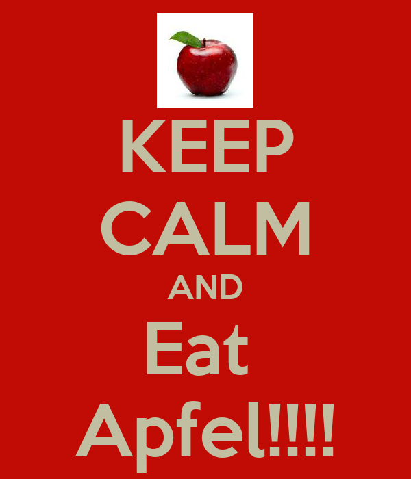 KEEP CALM AND Eat  Apfel!!!!