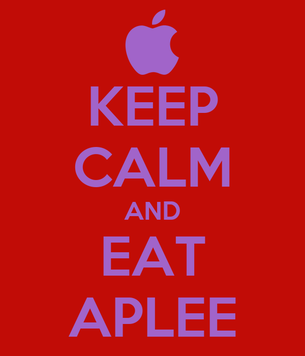KEEP CALM AND EAT APLEE
