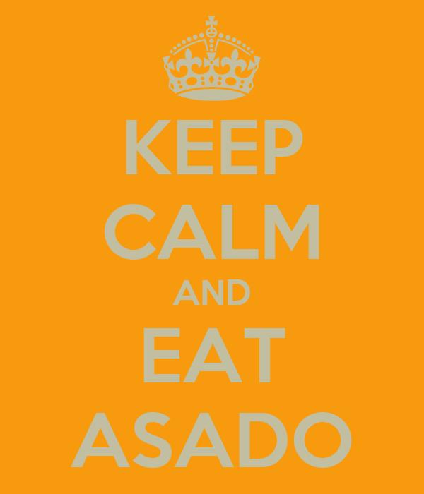 KEEP CALM AND EAT ASADO