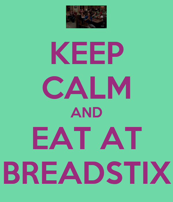 KEEP CALM AND EAT AT BREADSTIX