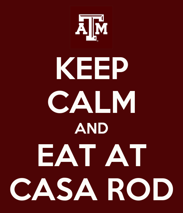 KEEP CALM AND EAT AT CASA ROD