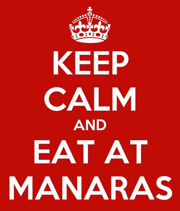 KEEP CALM AND EAT AT MANARAS