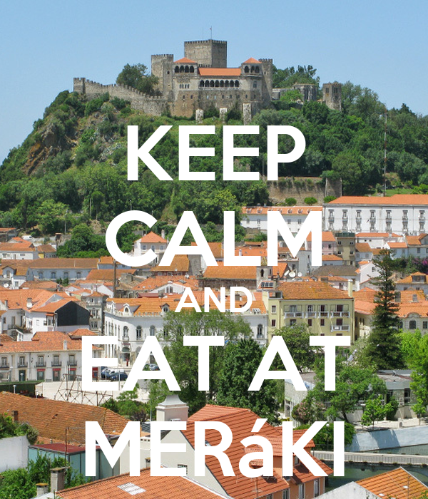 KEEP CALM AND EAT AT MERáKI