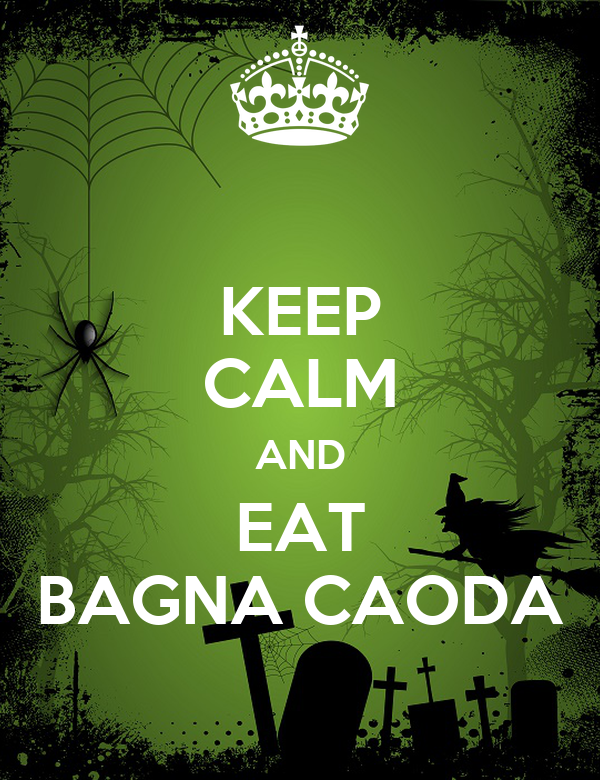 KEEP CALM AND EAT BAGNA CAODA