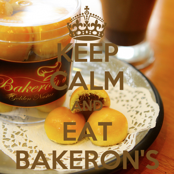 KEEP CALM AND EAT BAKERON'S