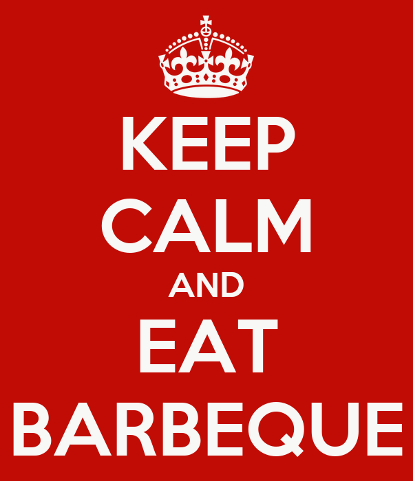 KEEP CALM AND EAT BARBEQUE