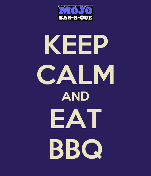 KEEP CALM AND EAT BBQ