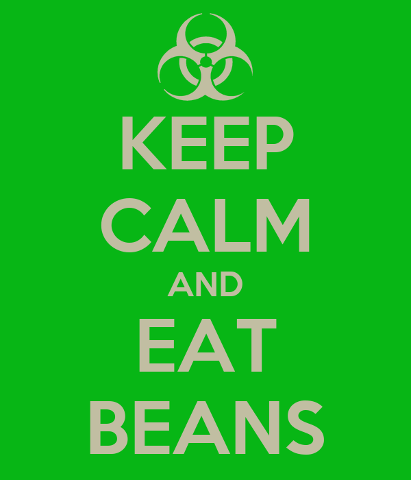 KEEP CALM AND EAT BEANS