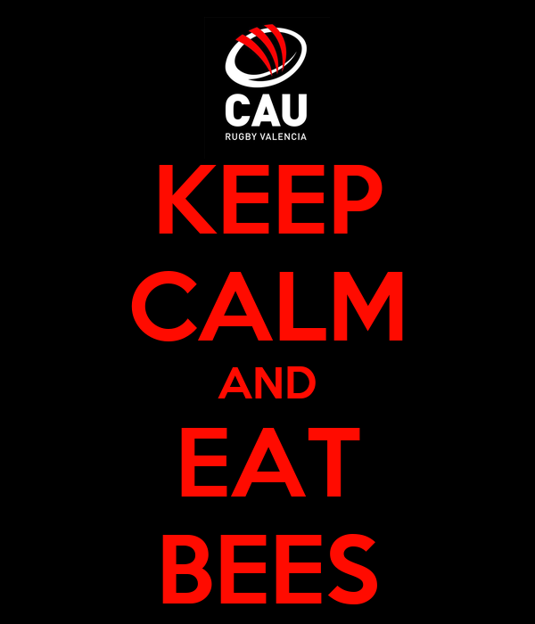 KEEP CALM AND EAT BEES
