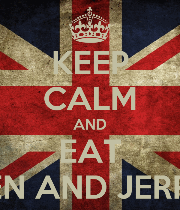 KEEP CALM AND EAT BEN AND JERRY