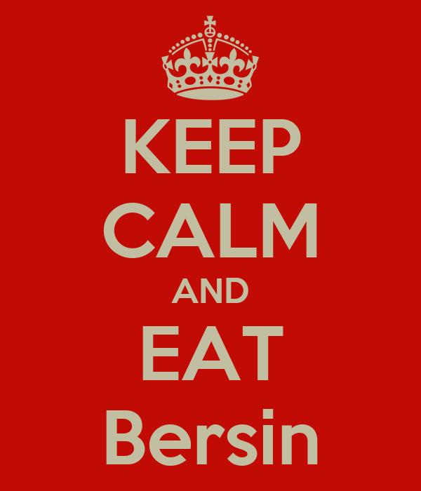 KEEP CALM AND EAT Bersin