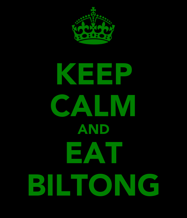KEEP CALM AND EAT BILTONG