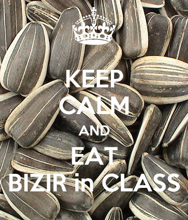 KEEP CALM AND EAT BIZIR in CLASS